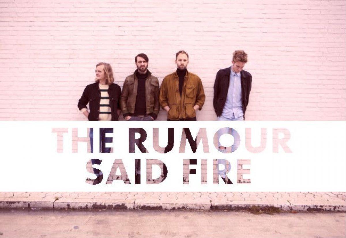 The Rumour Said Fire